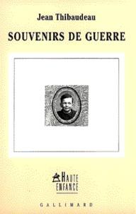 Jean Thibaudeau - Souvenirs de guerre. suivi de Dialogues de l'aube - Poésies et journal.