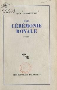 Jean Thibaudeau - Une cérémonie royale.