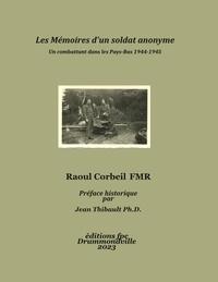 Jean Thibault et  Raoul Corbeil - Les Mémoires d'un soldat anonyme.