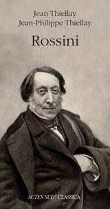 Jean Thiellay et Jean-Philippe Thiellay - Rossini.