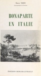 Jean Thiry - Bonaparte en Italie, 1796-1797.