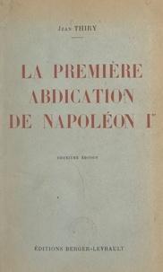 Jean Thiry - La première abdication de Napoléon Ier.
