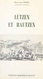 Jean Thiry - Lützen et Bautzen - 18 décembre 1812 - 30 juin 1813.