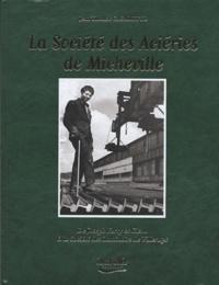 Jean-Thomas Casarotto - La Société des Aciéries de Micheville - De Joseph Ferry et Cie... à la Société des Laminoirs de Villerupt.