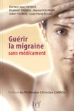 Jean Thomas et Elisabeth Thomas - Guérir la migraine sans médicament.
