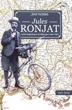 Jean Thomas - Jules Ronjat entre linguistique et Félibrige (1864-1925) - Contribution à l'histoire de la linguistique occitane d'après des sources inédites.