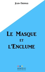 Jean- Thomas et  Editions Anovi - Le Masque et l'Enclume....