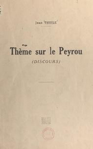 Jean Thuile - Un thème sur le Peyrou - Discours proposé aux élèves de l'École Régionale des Beaux-Arts de Montpellier le mardi 8 janvier 1946.