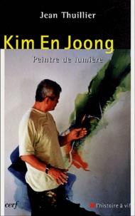 Jean Thuillier - Kim En Joong - Peintre de lumière.