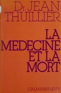 Jean Thuillier - La Médecine et la mort.