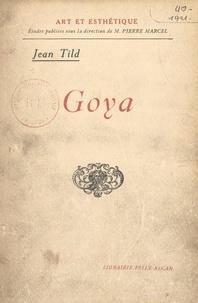 Jean Tild et Pierre Marcel - Goya.