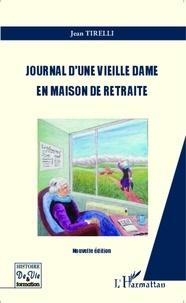 Jean Tirelli - Journal d'une vieille dame en maison de retraite.