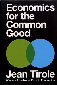 Jean Tirole - Economics for the Common Good.