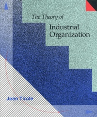 Jean Tirole - The Theory of Industrial Organization.