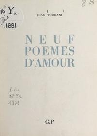 Jean Todrani - Neuf poèmes d'amour.