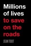 Jean Todt - Millions of lives to save on the roads.