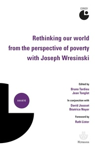 Jean Tonglet et Bruno Tardieu - Rethinking our world from the perspective of poverty with Joseph Wresinski.