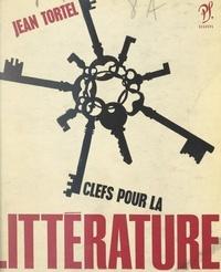 Jean Tortel et Luc Decaunes - Clefs pour la littérature.