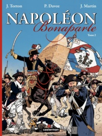 Jean Torton et Pascal Davoz - Napoléon Bonaparte Tome 2 : .