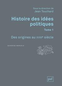 Jean Touchard - Histoire des idées politiques - Tome 1, Des origines au XVIIIe siècle.