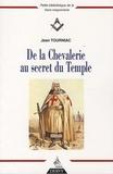 Jean Tourniac - De la Chevalerie au secret du Temple.