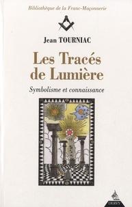 Jean Tourniac - Les tracés de lumière - Symbolisme et connaissance.