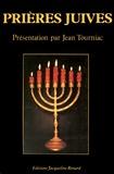 Jean Tourniac et  Collectif - Prières juives.