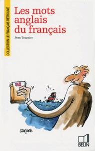 Jean Tournier - Les mots anglais du français.