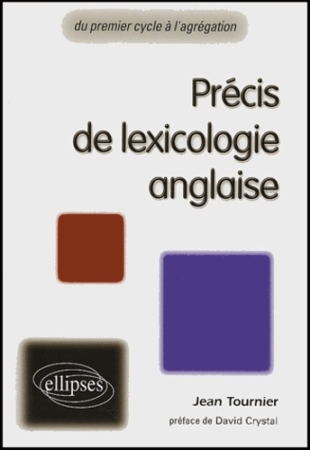 Jean Tournier - Précis de lexicologie anglaise.