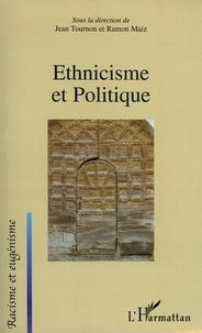Jean Tournon et Ramon Maiz - Ethnicisme et Politique.