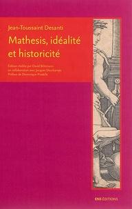Jean-Toussaint Desanti - Mathesis, idéalité et historicité.