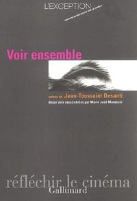 Jean-Toussaint Desanti et  L'Exception - Voir ensemble.