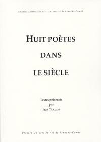 Jean Touzot - Huit poètes dans le siècle.