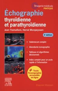 Jean Tramalloni et Hervé Monpeyssen - Echographie thyroïdienne et parathyroïdienne.