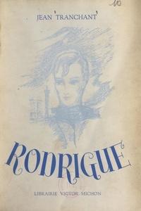 Jean Tranchant - Rodrigue.