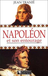 Jean Tranié - Napoléon et son entourage.