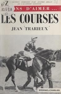 Jean Trarieux et André Billy - Les courses.