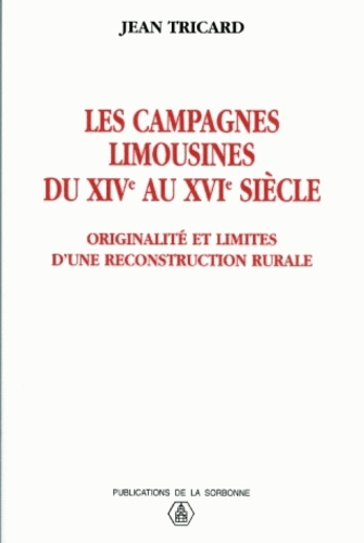 Les campagnes limousines du 14e au 16e siècle. Originalité et limites d'une reconstruction rurale