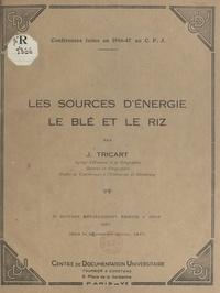 Jean Tricart et R. Constans - Les sources d'énergie : le blé et le riz - Conférences faites en 1946-47 au C.F.J..