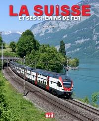 Jean Tricoire - La Suisse et ses chemins de fer.
