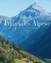 Jean Tricoire - Trains des Alpes - France, Suisse, Autriche, Italie.