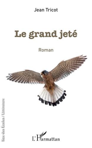 Jean Tricot - Le grand jeté.