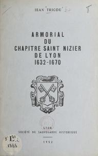 Jean Tricou - Armorial du chapitre Saint-Nizier de Lyon, 1632-1670.