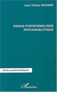 Jean-Tristan Richard - Essais d'épistémologie psychanalytique.