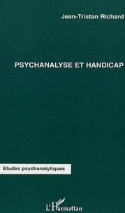 Jean-Tristan Richard - Psychanalyse et handicap.