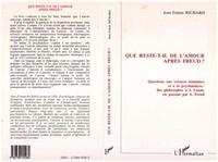 Jean-Tristan Richard - Que reste-t-il de l'amour après Freud ? - Questions aux sciences humaines et à la psychanalyse, des philosophes à J. Lacan, en passant par S. Freud.