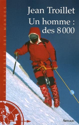 Jean Troillet - Un homme : des 8 000.