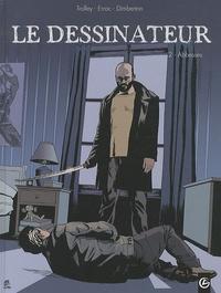 Jean Trolley et  Erroc - Le dessinateur Tome 2 : Abbesses.