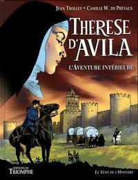 Jean Trolley et Camille de Prévaux - Thérèse d'Avila - L'aventure intérieure.