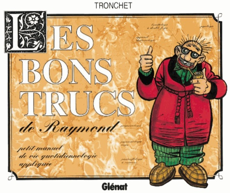 Jean Tronchet - Les bons trucs de Raymond.